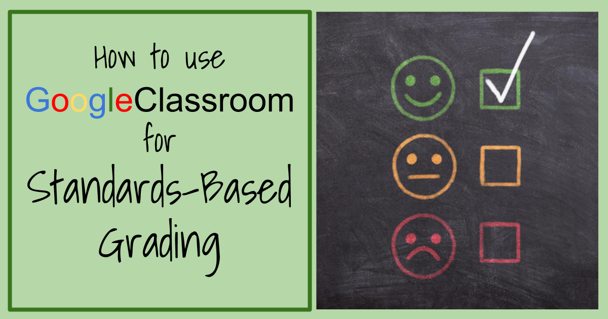 How to Use Google Classroom for Standards-Based Grading